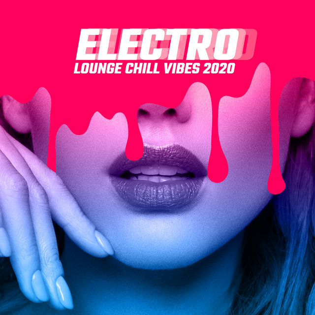 Electro Lounge Chill Vibes 2020