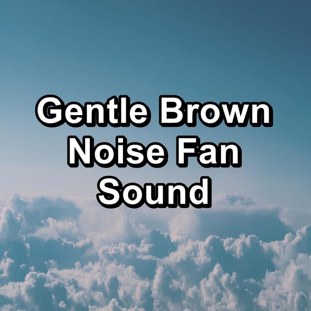 Gentle Brown Noise Fan Sound