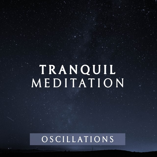 Tranquil Meditation Oscillations