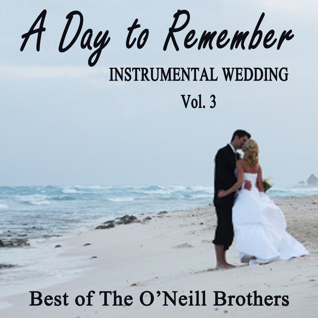 A Day to Remember Instrumental Wedding, Vol. 3 - Best of The O'Neill Brothers
