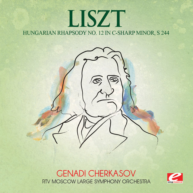 Liszt: Hungarian Rhapsody No. 12 in C-Sharp Minor, S. 244 (Digitally Remastered)