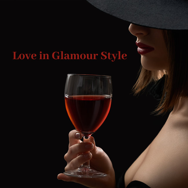Love in Glamour Style – Romantic Jazz Melodies for Lovers