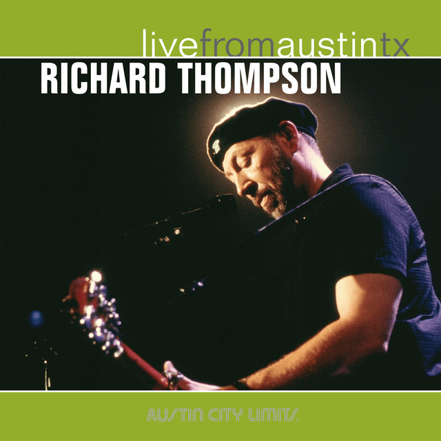Live from Austin, TX: Richard Thompson
