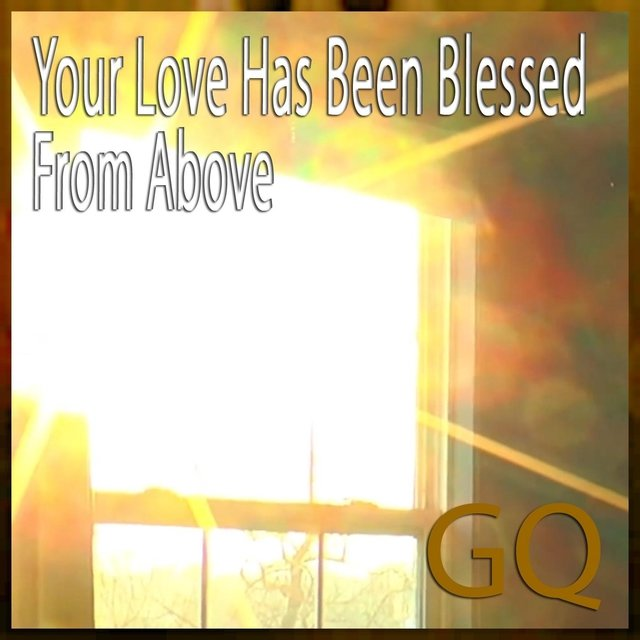 Your Love Has Been Blessed from Above