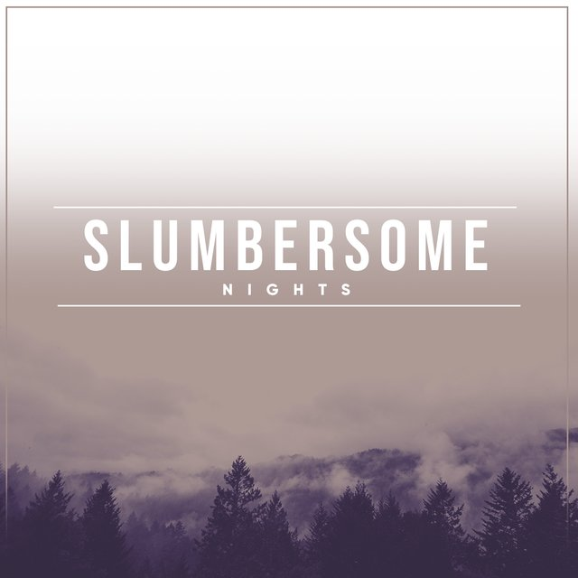 Slumbersome Nights