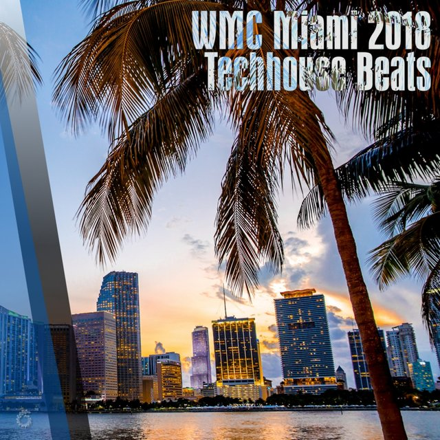 WMC Miami 2018 Techhouse Beats