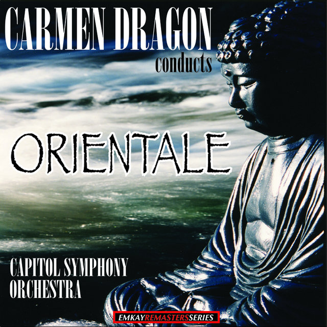 Carmen Dragon conducts Orientale (Remastered)
