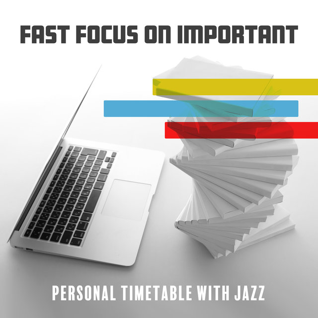 Fast Focus on Important (Personal Timetable with Jazz, Productive Homeschooling and a Good Mood While at Work)