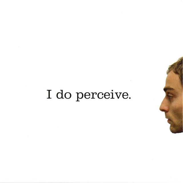 I Do Perceive