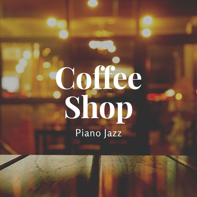 Coffee Shop Piano Jazz: Solo Classy Piano Playlist for Organic Modern or Vintage Cafè