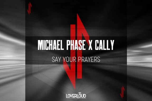 Michael Phase, Cally - Say Your Prayers (Original Mix) - Official Preview (Loverloud Records)