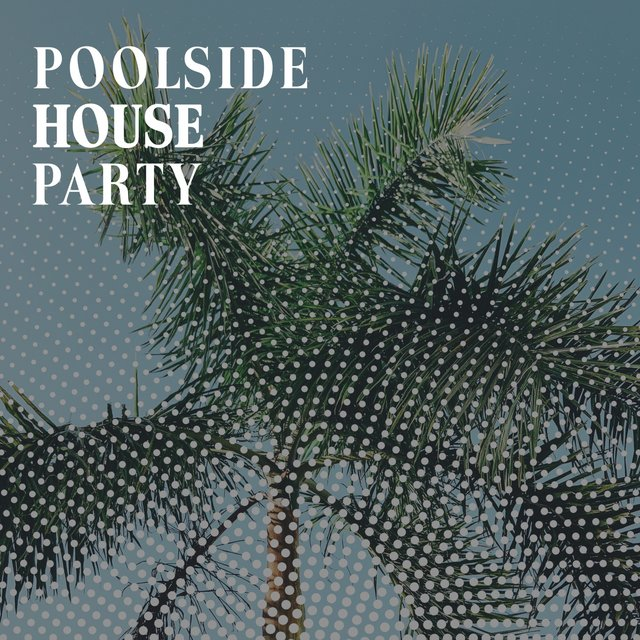 Poolside House Party
