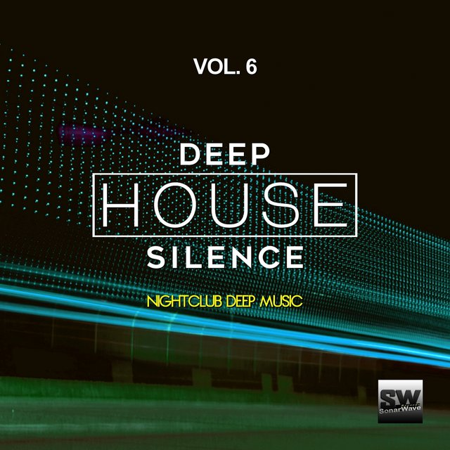 Deep House Silence, Vol. 6 (Nightclub Deep Music)
