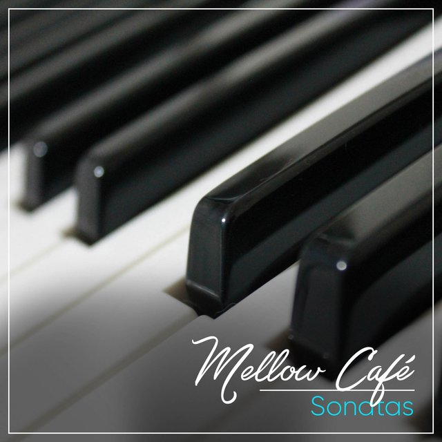 Mellow Café Grand Piano Sonatas