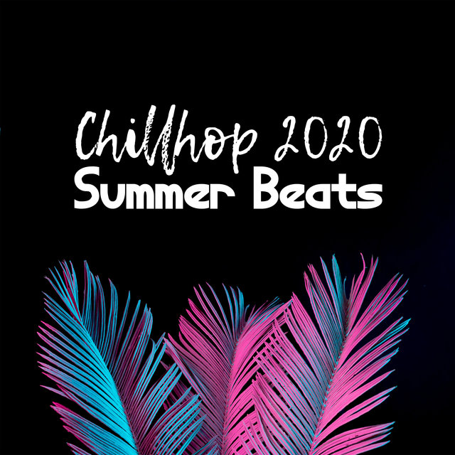 Chillhop 2020 Summer Beats