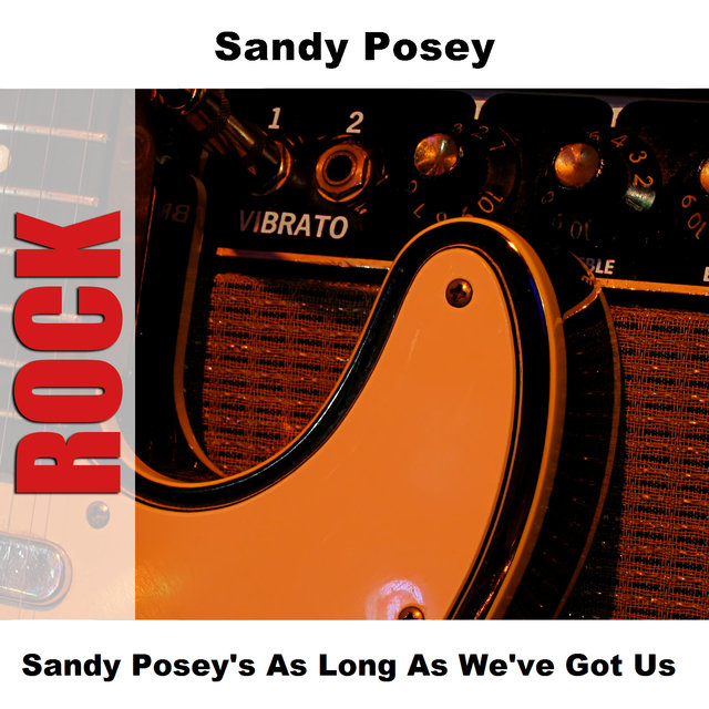 Sandy Posey's As Long As We've Got Us