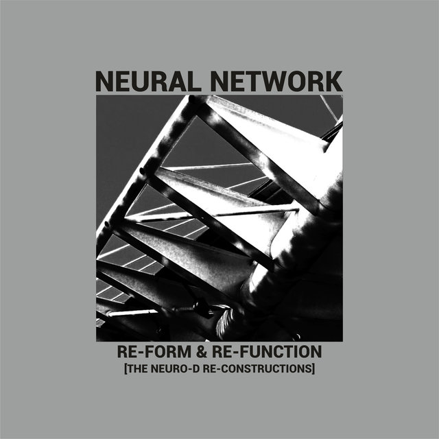 Re-Form & Re-Function (The NEURO-D Re-Constructions)