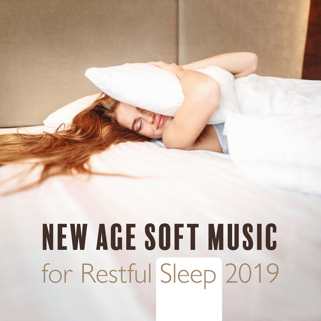 New Age Soft Music for Restful Sleep 2019