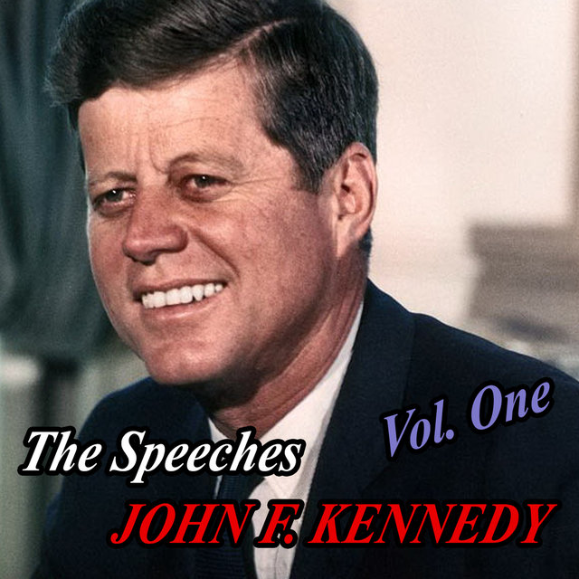 The Speeches of John F. Kennedy - Volume One
