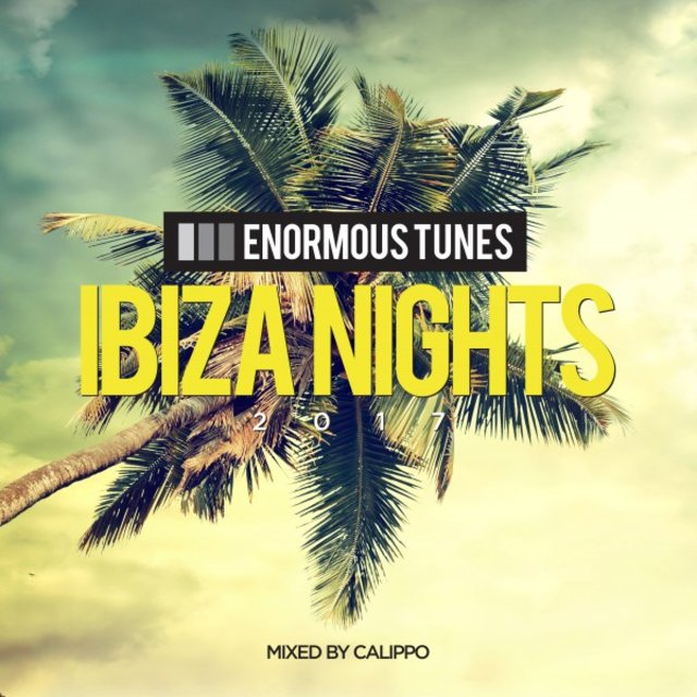 Enormous Tunes - Ibiza Nights 2017