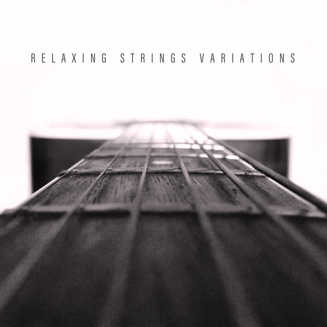 Relaxing Strings Variations - Collection of Great Guitar Jazz That Serves as a Great Background for an Afternoon Rest After Work and School