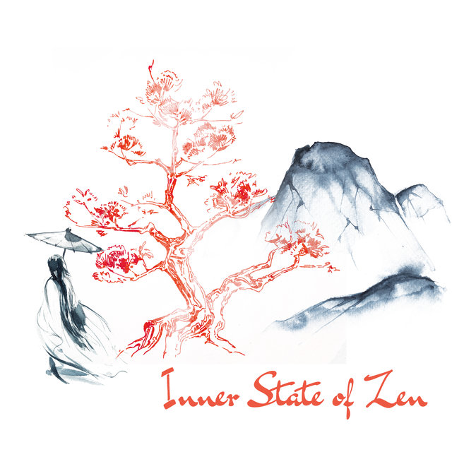 Inner State of Zen - Asian Zen Meditation, Think Positive, Deep Concentration, Relax Therapy, Ambient New Age, Calm Spirit, Time for You