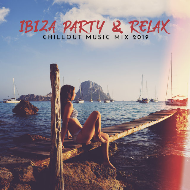 Ibiza Party & Relax Chillout Music Mix 2019