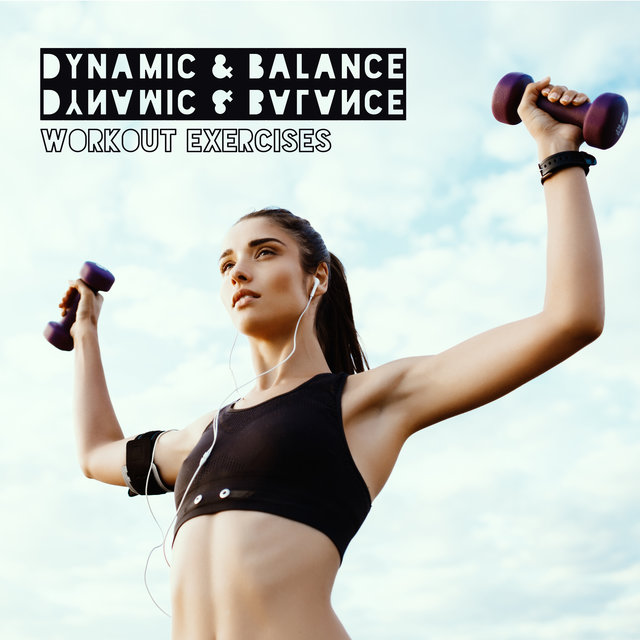 Dynamic & Balance Workout Exercises