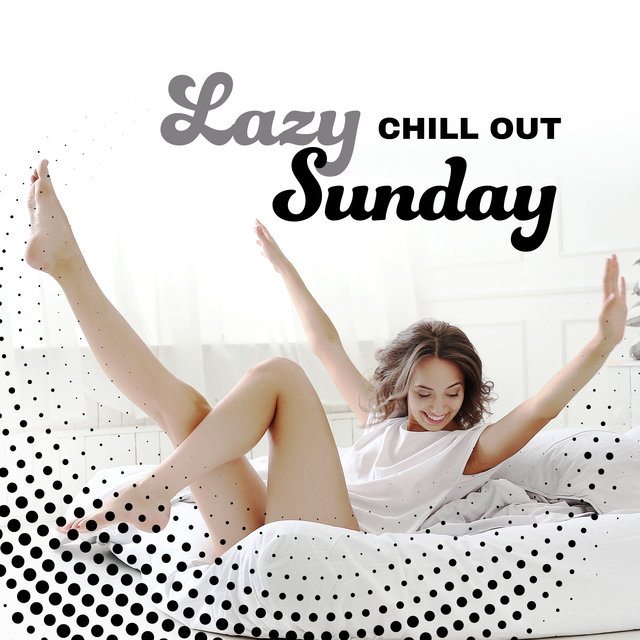 Lazy Chill Out Sunday