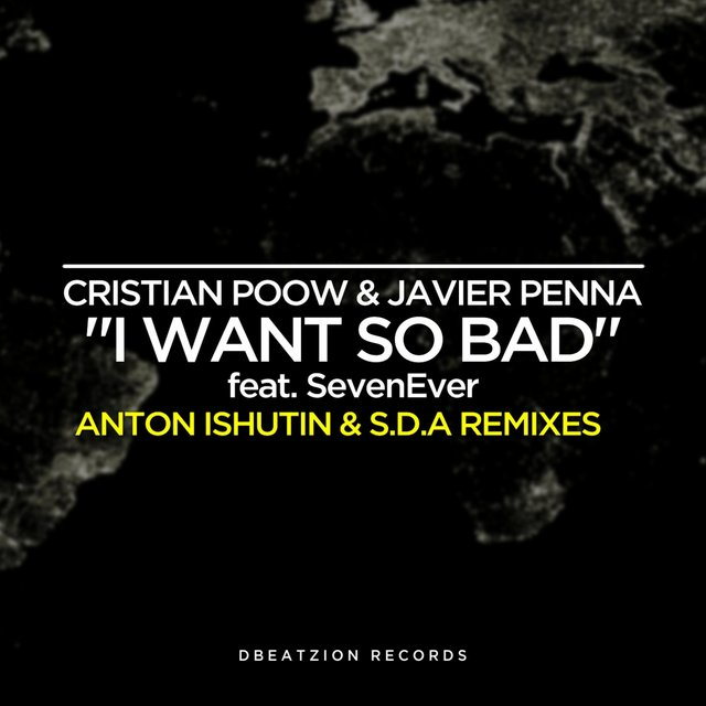 I Want So Bad (Anton Ishutin & S.D.A Remixes)