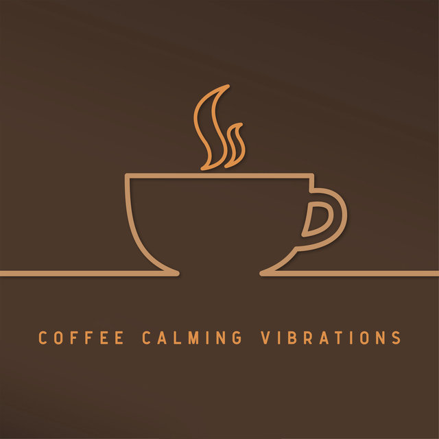 Coffee Calming Vibrations - Coffee & Relax, Summer Music, Deep Relax, Calm Down, Relaxing Beats, Cafe Lounge Hits, Chillax