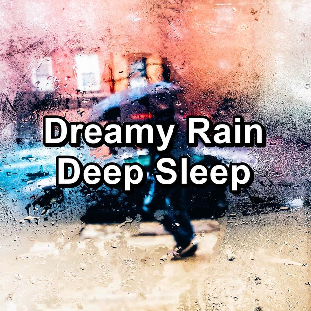 Dreamy Rain Deep Sleep