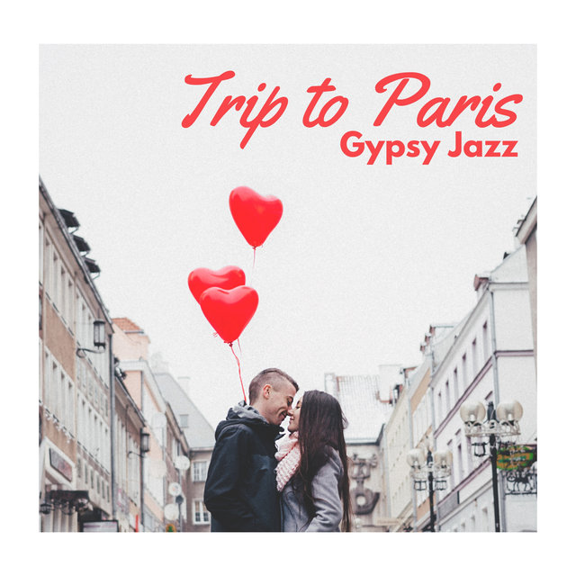 Trip to Paris (Romantic and Happy Gypsy Jazz Music for Two)