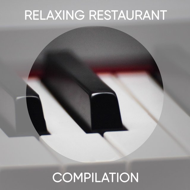 Relaxing Restaurant Piano Compilation