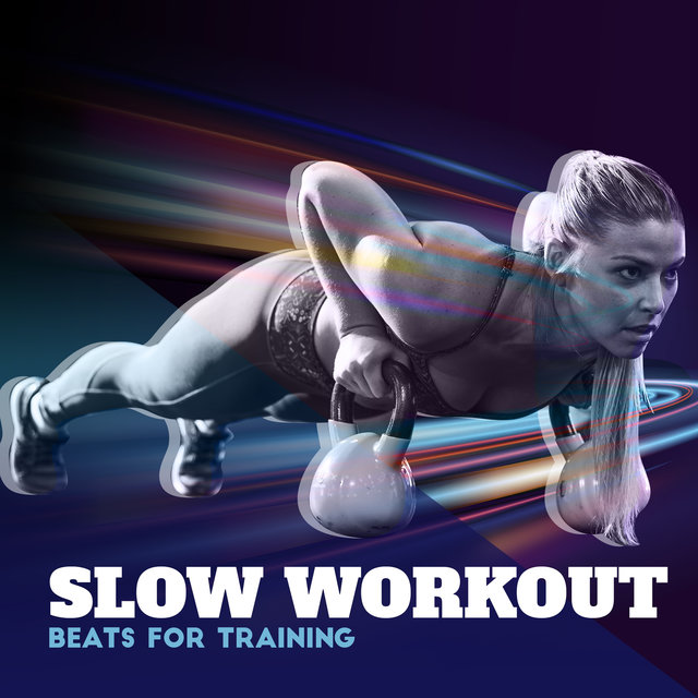 Slow Workout Beats for Training