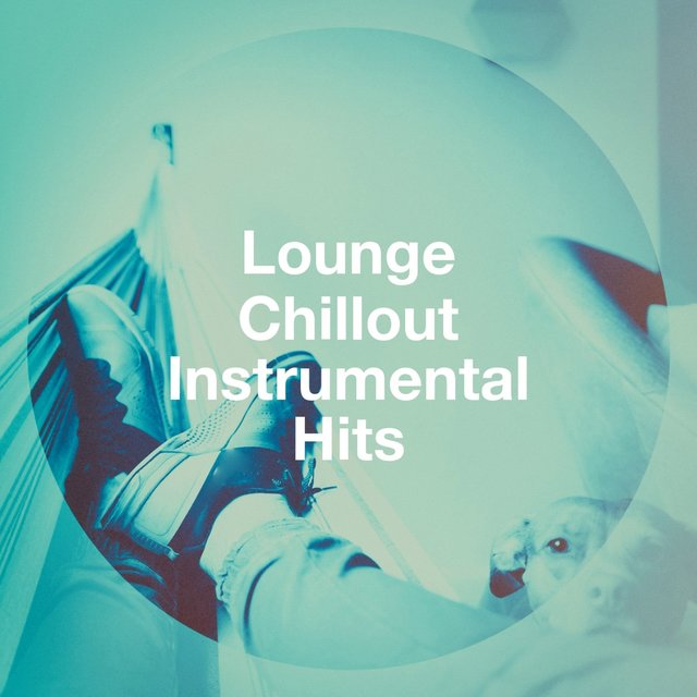 Lounge Chillout Instrumental Hits