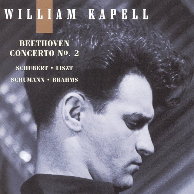 William Kapell Edition, Vol. 5: Beethoven: Concerto No.2; Schubert; Liszt; Schumann; Brahms