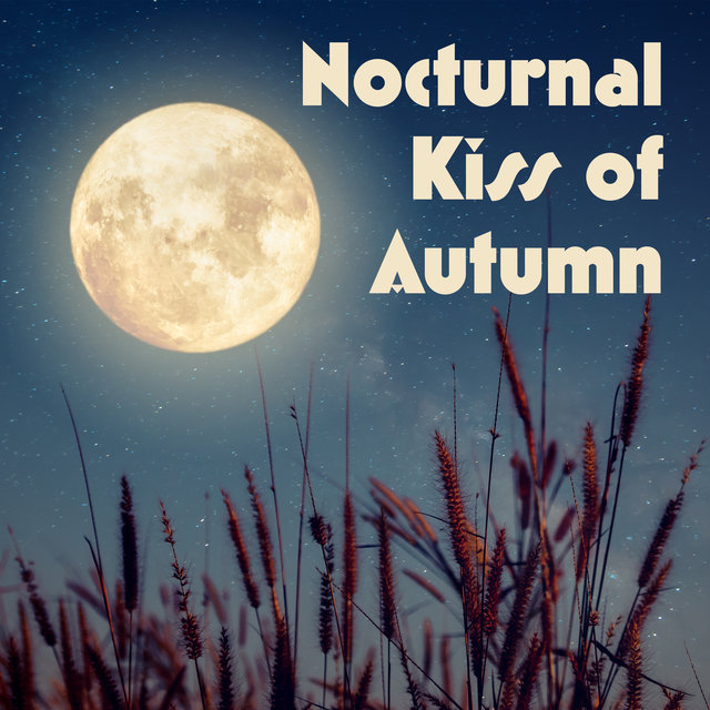 Nocturnal Kiss of Autumn – Beautiful Soft Piano Melodies, Melancholic and Nostalgic Time, Autumn Mood