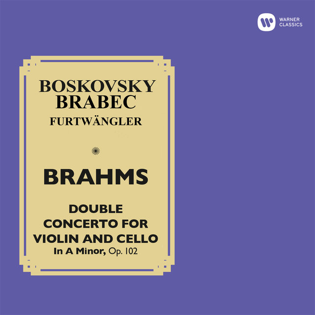 Brahms: Double Concerto for Violin and Cello, Op. 102 (Live at Wiener Musikverein, 1952)