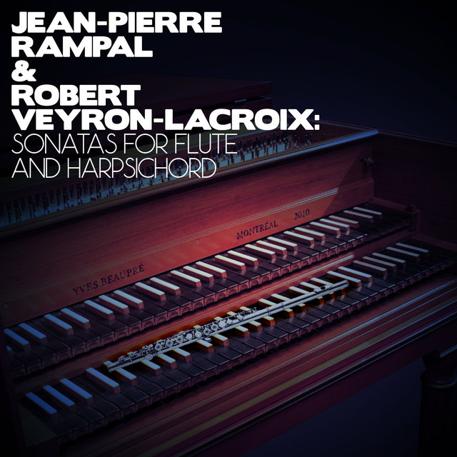 Jean-Pierre Rampal & Robert Veyron-Lacroix: Sonatas for Flute and Harpsichord