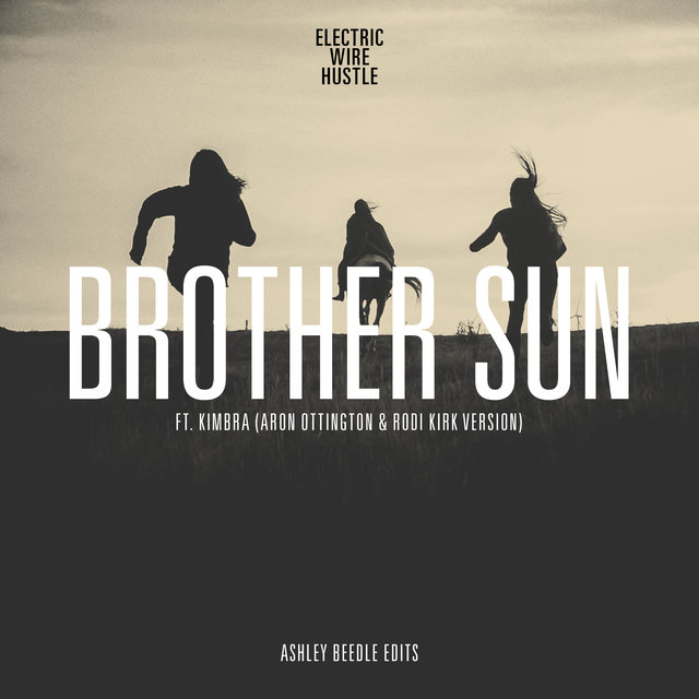 Brother Sun (Rodi Kirk & Aron Ottignon Version / Ashley Beedle Edits)
