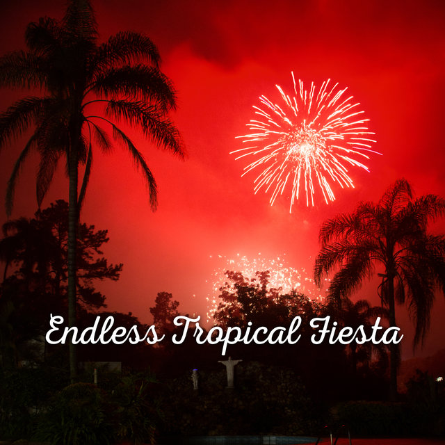 Endless Tropical Fiesta – 15 Hot Dance Tracks for a Crazy Party