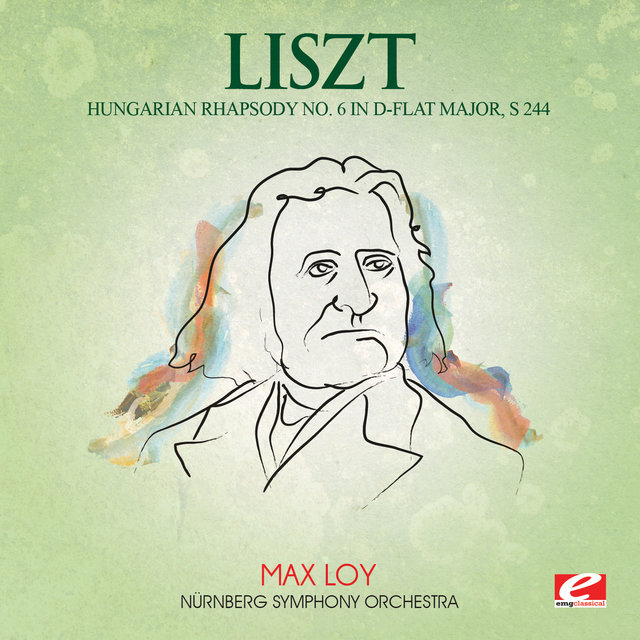 Liszt: Hungarian Rhapsody No. 6 in D-Flat Major, S. 244 (Digitally Remastered)