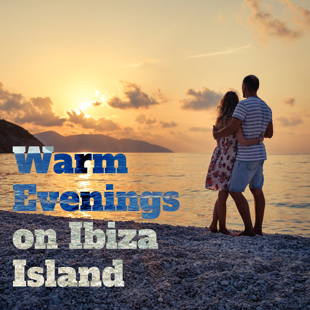 Warm Evenings on Ibiza Island – Compilation of the Best Songs for Dancing and Partying in Summer Time