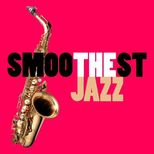 Smoothest Jazz
