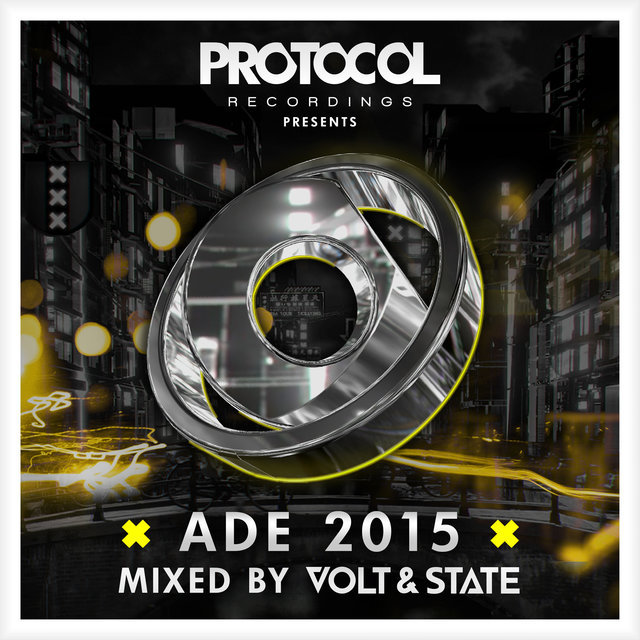 Protocol presents: ADE 2015 by Volt & State