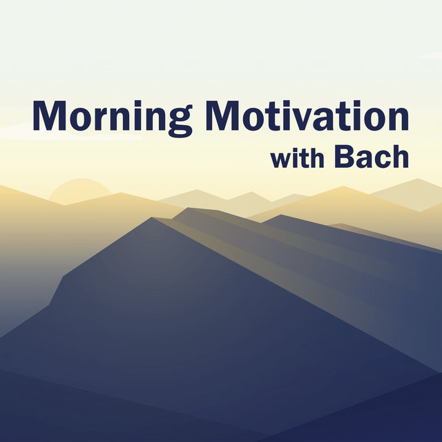 Morning Motivation with Bach