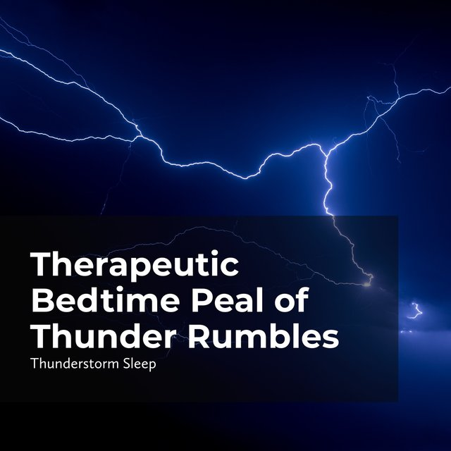 Therapeutic Bedtime Peal of Thunder Rumbles