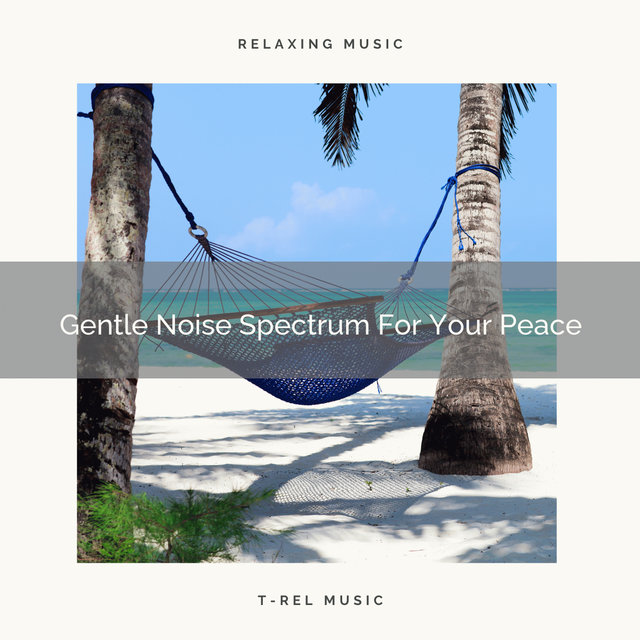 Gentle Noise Spectrum For Your Peace