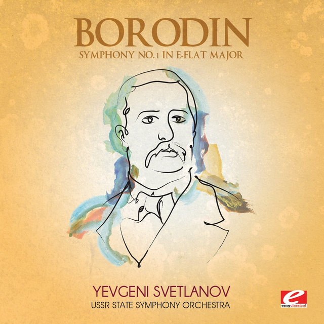 Borodin: Symphony No. 1 in E-Flat Major (Digitally Remastered)